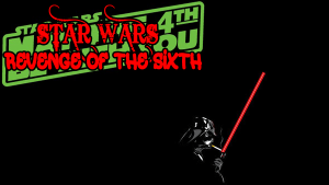 Star-Wars-Day-Revenge-of-the-Sixth